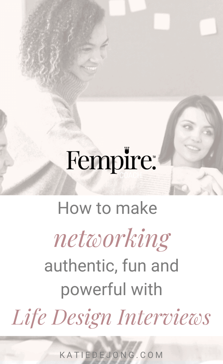 You can build your way into the perfect career or business with strategic networking. Discover how to make networking fun, authentic and powerful with Life Design Interviews. #fempire #fempirecoach #careeradvice #lifedesign #findyourpurpose #purpose #womeninbusiness
