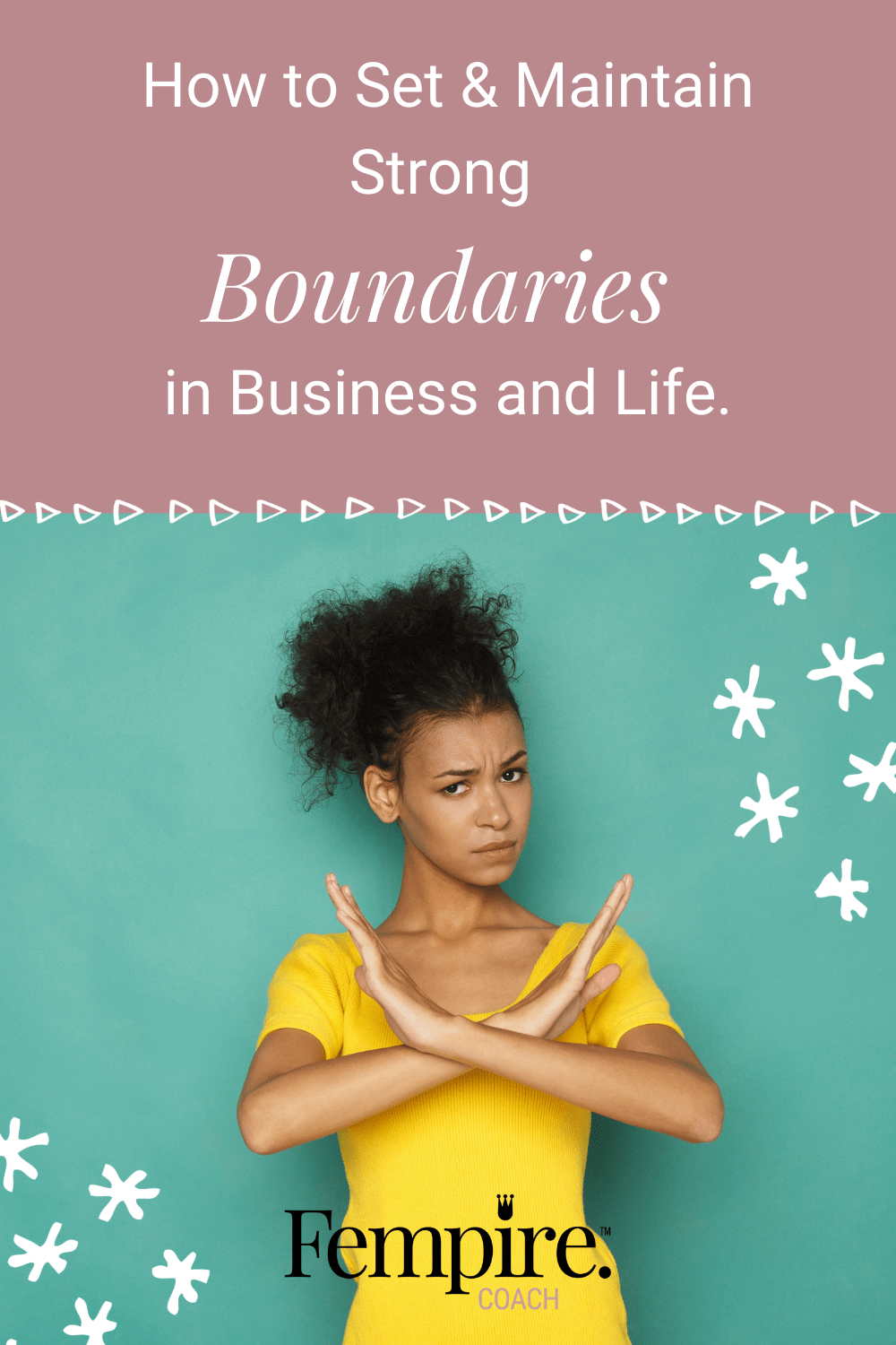 There's an art to setting and maintaining strong, healthy boundaries and it's not always easy. Discover my 5 strategies to set healthy boundaries so that you can guard your emotional well-being and sanity, and be the best version of yourself in business and life. #fempire #fempirecoach #entrepreneur #womeninbusiness #womensupportingwomen #boundaries #strongboundaries #selfcare #selflove #personalgrowth #businesssuccess