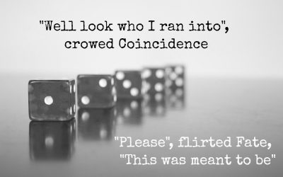Fate or coincidence? Reflections on the random or not so random nature of life