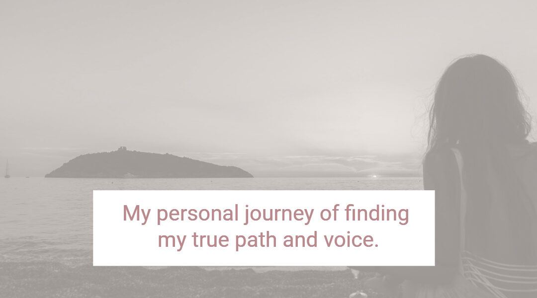 What Does it Mean To Be True To Yourself? My Personal Journey of Finding My True Path & Voice