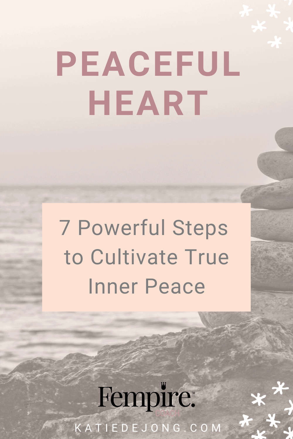 It's not easy to cultivate inner peace, but well worth the effort. Discover the seven essential steps to maintaining your inner calm during challenging times. #innerpeace #peace #relationships #selflove #selfcare #innerchild #innerchildwork #healing #emotionalhealing