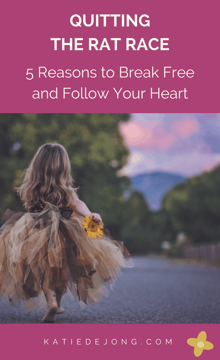 If you're sitting on the fence about whether to quit your day job to pursue your heart's calling, these 5 reasons may be just what you need to make the decision to break free and follow your heart #ratrace #quityourdayjob #careerchange #career #careertransition #motivation #followyourdreams #findyourpurpose #purpose #liveyourdreams #dreambelieveachieve #inspiration