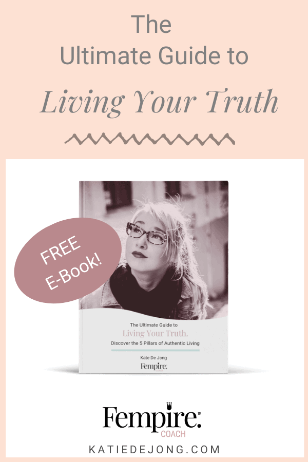 Download your FREE E-Book 'The Ultimate Guide to Living Your Truth' to discover 5 powerful strategies that will help you live your brightest and happiest life. Don't waste any more time feeling less than completely fulfilled! #authentic #authenticity #beyourself #purpose #findyourpurpose #inspiration #inspire #truth #personalgrowth #findyourcalling #purposefulliving #selfimprovement #selflove #selfawareness #fempire #fempirecoach #businesscoaching