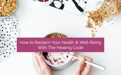 The Healing Code: How to Reclaim Your Health & Well-Being in Three Powerful Steps