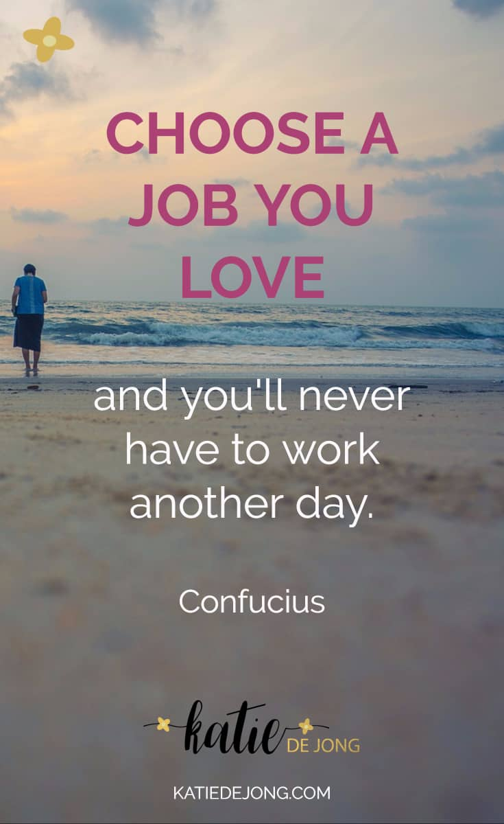 Find your purpose, choose a job you love