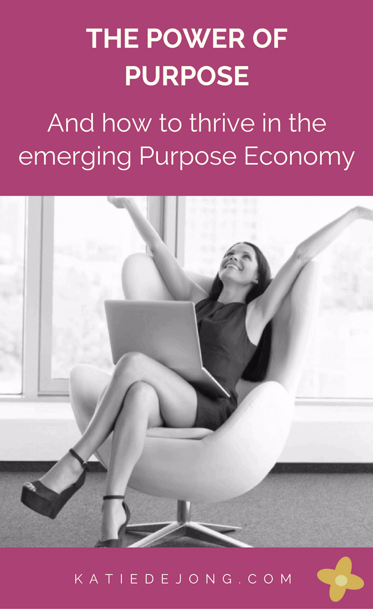 Purposeful people and businesses are set to thrive in the newly emerging Purpose Economy - find out how