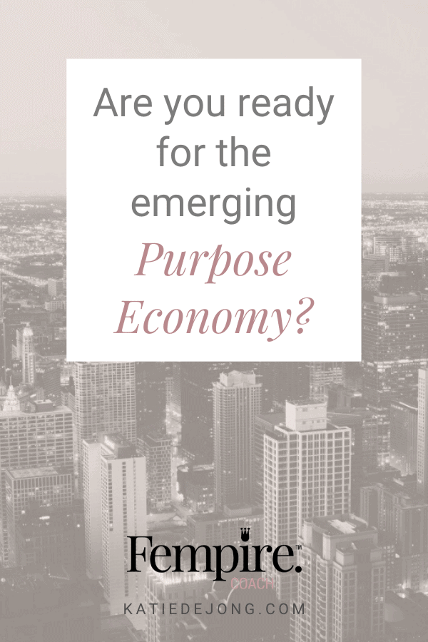 Purposeful people and businesses are set to thrive in the newly emerging Purpose Economy - find out how you can find your professional purpose and make a difference doing work you love #purpose #purposeeconomy #smallbusiness #entrepreneur #womeninbusiness #makeadifference #womensupportingwomen #fempire #fempirecoach