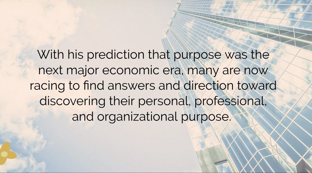 The power of purpose and how to thrive in the emerging Purpose Economy
