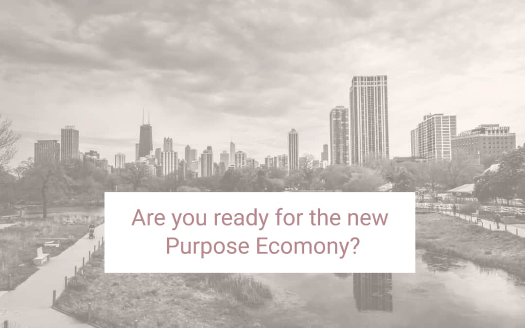 Are You Ready for the Emerging Purpose Economy?