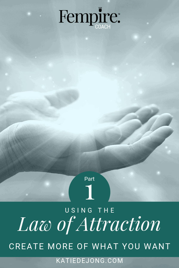 Women's hands holding light with text overlay - Using the Law of Attraction - Create more of what you want - Part 1