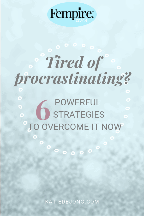 Tired of procrastinating? 6 Powerful Strategies to overcome it now