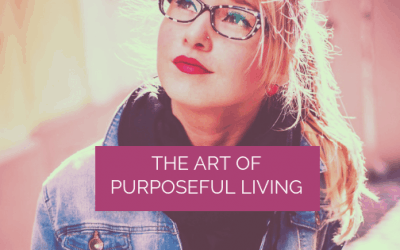The Art of Purposeful Living: How to Live and Work in Alignment with Your Personal Truth