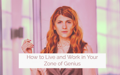 How to Live and Work in Your Zone of Genius: Your Strengths are More Than Just the Things You're Good At