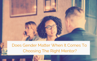 Does Gender Matter When It Comes To Choosing The Right Mentor? A Female Perspective on the Role of Gender in Professional Mentoring Relationships.