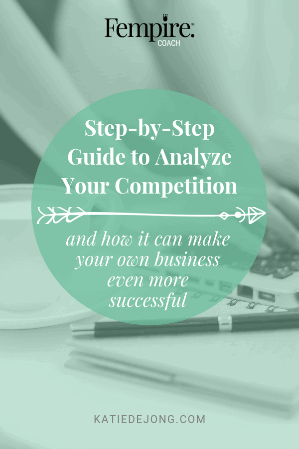Nine-step guide to do market research on your competition to grown your own business. #KateDeJong #KDJ #Fempire #market #resarch #analysis #competitor #business #success
