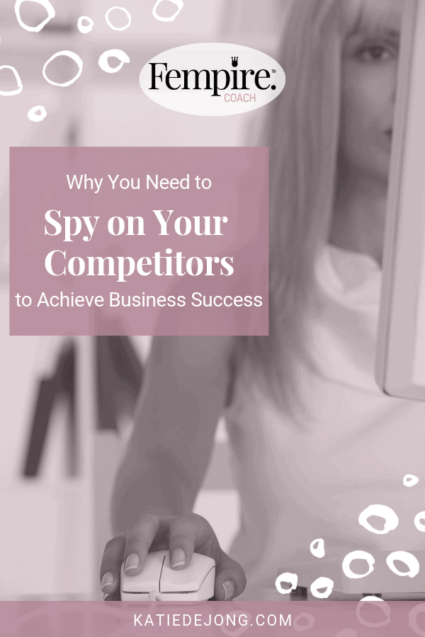 Nine ways to analyze your competition and create even more business success for yourself #KateDeJong #KDJ #Fempire #analysis #market #research #brand