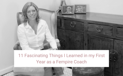 The Reality for Women in Business: 11 Fascinating Things I've Learned as a Fempire Coach