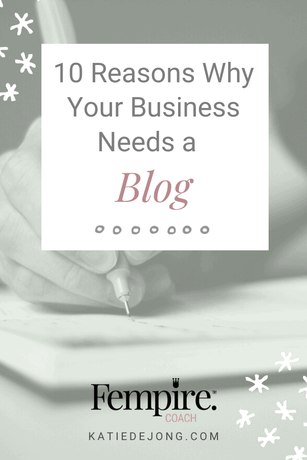 A blog is an essential component of a modern day business. Discover 10 compelling reasons why you should be blogging on a regular basis to grow your business. #businesscoach #fempire #fempirecoach#SEO #blog #blogging #businesssuccess #workfromhome #laptoplifestyle #entrepreneur #womeninbusiness #ladyboss #smallbusiness #businessowner #inboundmarketing