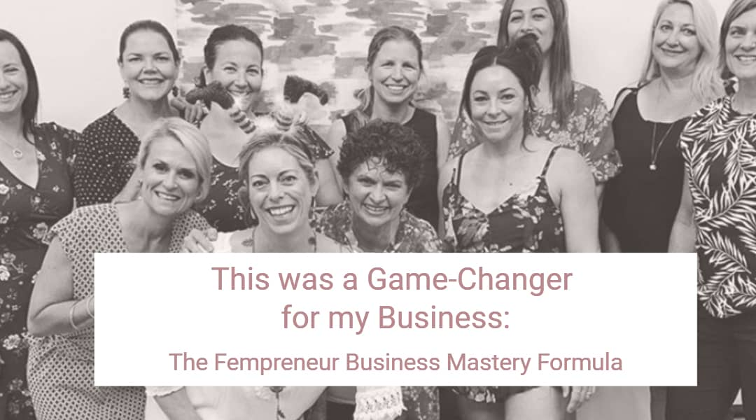 This was a Complete Game-Changer for My Business: The Fempreneur Business Mastery Formula