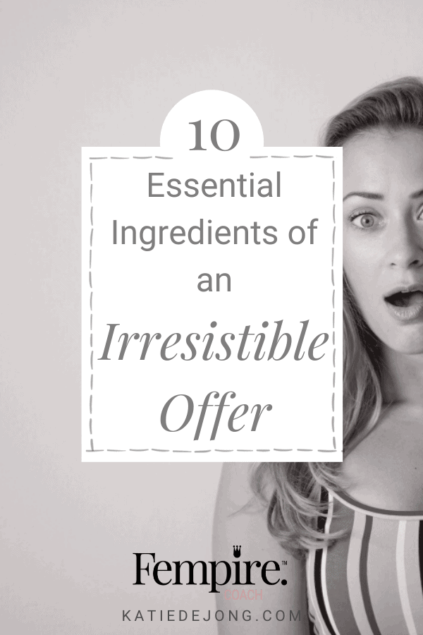"People feel compelled to buy when the offer you make seems like a 'no-brainer' and it feels like an easy ""yes"". Discover how to craft your irresistible offers with these 10 essential ingredients. #fempire #fempirecoach #marketing #digitalmarketing #entrepreneur #ladyboss #womeninbusiness #businesscoach #womensupportingwomen #workfromhome #successmindset #selling"
