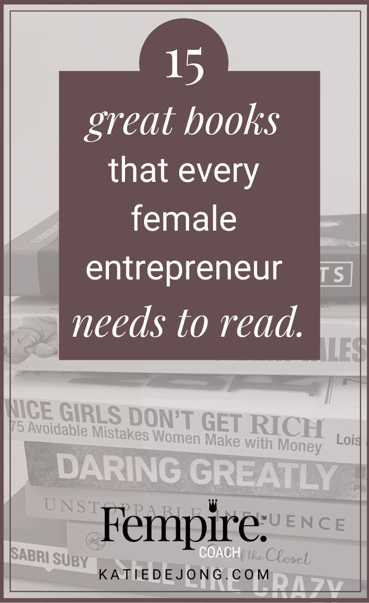 Business success requires an almost obsessive desire to constantly learn and grow and reading is a great way to do so. These are the top fifteen books that I believe every female entrepreneur needs to read. Are any of your favourites in here? I'd love to know! #fempire #fempirecoach #smallbusiness #entrepreneur #womeninbusiness #businesscoach #businesscoachforwomen #successmindset