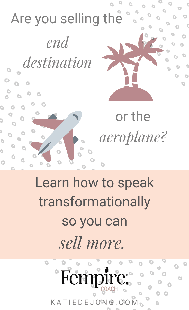 Are you selling the aeroplane or the end destination in your marketing copy? People don't care about the aeroplane - the process, or the how - they just care about the end destination! If you can clearly articulate the end destination you take your clients to, you'll find selling so much easier. Read on to discover how! #marketing #fempire #smallbusiness #businesscoach #businesscoachforwomen #entrepreneur #womensupportingwomen