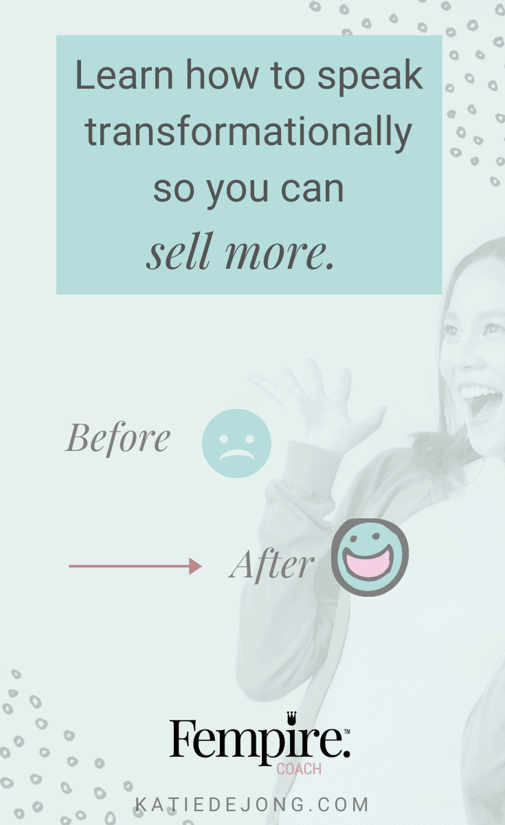 Are you speaking transformationally when marketing your products and services? Are you helping your clients to clearly understand the before and after state you lead them from and to? If you can learn how to speak transformationally, you'll start to see massive shifts in your business. Read on to discover how! #marketing #fempire #smallbusiness #businesscoach #businesscoachforwomen #entrepreneur #womensupportingwomen