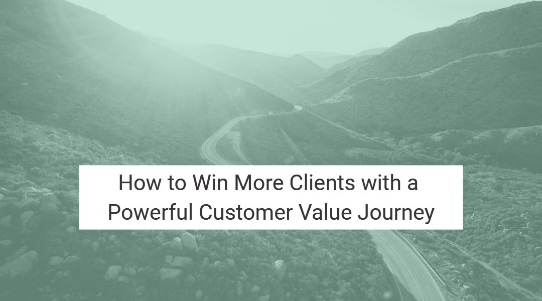 How to Win More Clients with a Powerful Customer Value Journey