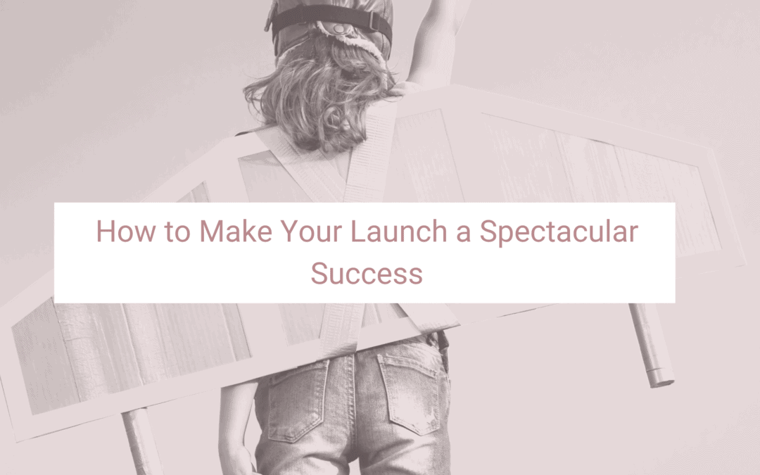 How to Make Your Product Launch a Spectacular Success