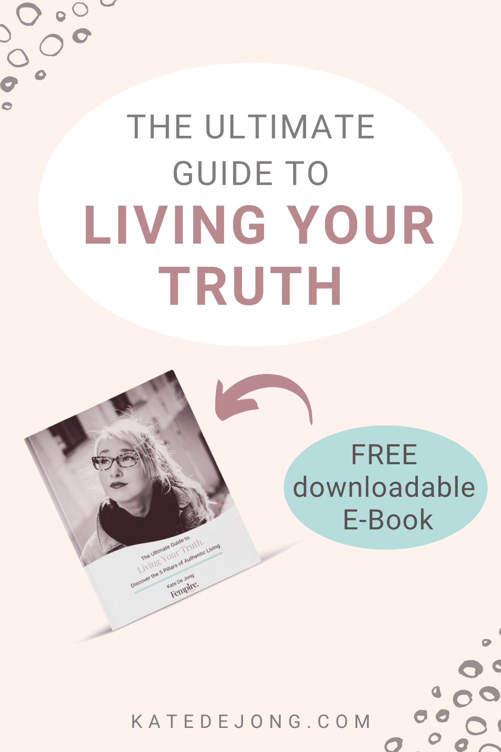 Download your FREE E-Book 'The Ultimate Guide to Living Your Truth' to discover 5 powerful strategies that will help you live your brightest and happiest life. Don't waste any more time feeling less than completely fulfilled! #authenticity #beyourself #findyourpurpose #personalgrowth #findyourcalling #purposefulliving #selflove #fempire #fempirecoach #businesscoachforwomen